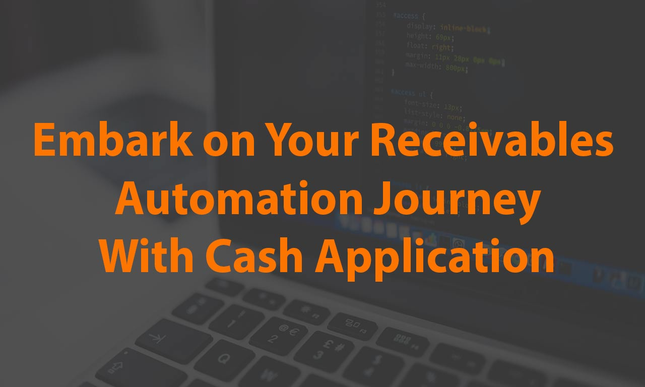 Cash Application Process – Leveraging Automation